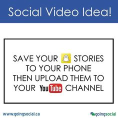 Social Video Idea: Save your SnapChat stories to your phone then upload them to your YouTube channel. It's a great way to repurpose your short and catchy video clips for another audience.
