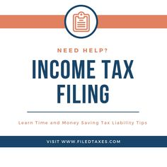 Income Tax Filing | Learn Time And Money Saving Liability Tips