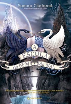 A escola do bem e do mal 01 - Soman Chainani Ya Books, I Love Books, Good Books, Books To Read, School For Good And Evil, Young Adult Fiction, Beautiful Cover, Wattpad Romance, First Novel
