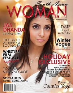 Jas Dhanda on the cover of South Asian Woman #magazine shot by Idamagine Photography #fashion #cover   www.idamagine.com Holiday Festival, Film Festival, Heroes Reborn, Survival Guide, Stay Fit, Asian Woman, Style Inspiration, Winter, Fashion Cover