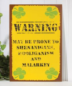 Look at this 'Prone to Shenanigans' Wall Sign on #zulily today!
