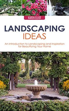 Landscaping Ideas: An Introduction to Landscaping and Inspiration for Beautifying Your Home (Landscaping, Landscaping Ideas, Landscaping for Beginners, ... Landscaping Books, DIY Landscaping Book 1) by Karen Elliot http://www.amazon.com/dp/B00YPH8M7C/ref=cm_sw_r_pi_dp_6vVbwb1ZT8GVA