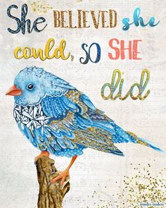 Items similar to Art Print. She Believed She Could, So She Did on Etsy Great Quotes, Inspirational Quotes, Determination Quotes, A Course In Miracles, She Believed She Could, Bird Art, In This World, Bible Verses, Scriptures
