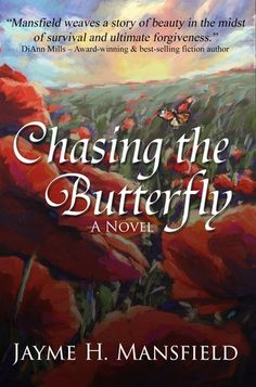 """Chasing the Butterfly, Jayme Mansfield. What a beautiful book about love, life, growing up, survival, forgiveness and using your gifts. """"From a vineyard in the south of France to the sophisticated city of Paris, Ella Moreau searches for the hope and love she lost as a young girl when her mother abandoned the family. Ella's journey is portrayed through a heartbroken child, a young woman's struggles during the tumultuous times surrounding World War II, and as a reflective adult."""""""
