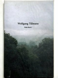 [SIGNED] WOLFGANG TILLMANS WAKO 1-5 What Is Contemporary Art, Jeff Wall, Wolfgang Tillman, Narrative Photography, Contemporary Photographers, Title Page, Signature Collection, Graphic Illustration, Art Gallery