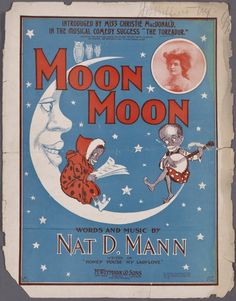 Image ID: 1992631    Moon, moon / words and music by Nat. D. Mann.  [In a clover field way south. [first line]]