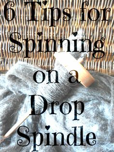 6 Tips for Spinning on a Drop Spindle - from Morale Fiber Blog