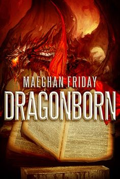 Dragonborn by @MaeghanFriday - #Fantasy, #Romance, 5 out of 5 (exceptional), The Romance Reviews  (November)