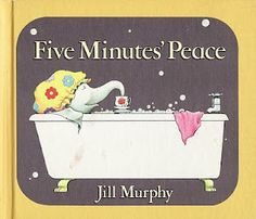 Five Minutes' Peace   Jill Murphy 1986    Mrs. Large just wants 5 minutes with her tea, a leftover cake, some toast and the newspaper without her children. But they follow her upstairs to the bathroom and can't leave her alone........Sound familiar?