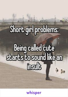 Short girl problems Being called cute starts to sound like an insult Short girl problems Being called cute starts to sound like an insult Sabrina Reissmueller fritzsabrina random shit It truly does nbsp hellip Girl Problems Funny, Short People Problems, Short Girl Problems, Teenage Girl Problems, Short People Quotes, Short Girl Quotes, Short People Humor, Short Memes, Girl Struggles