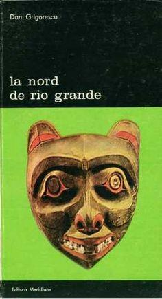 Dan Grigorescu - La Nord de Rio Grande