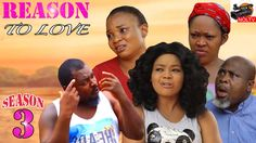 Reason  To Love Season 3- 2016 Latest Nigerian Nollywood Movie