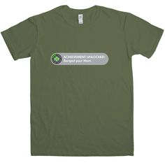 Achievement - Banged Your Mom T Shirt - Olive / Large