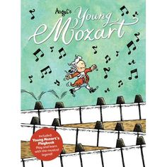 """Read """"Young Mozart"""" by William Augel available from Rakuten Kobo. For now known as Wolferl, little Wolfgang Amadeus Mozart lives only for music—and he already knows how to appreciate it . Music Library, Music Books, Music Classroom, Classroom Ideas, Books For Boys, New Names, Music Education, Music Lovers, Comic Strips"""