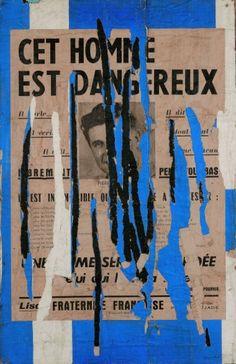 Raymond Hains, Cet homme est dangereux, 1957 Plakatabriss auf Leinwand, 94 x… Raymond Hains, Nouveau Realisme, Tachisme, Romare Bearden, Isle Of Wight Festival, Punk Poster, Art Nouveau, Process Art, Arte Pop