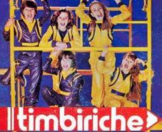 ... Hasta que llegó Timbiriche!