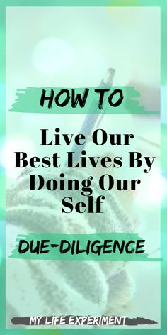The concept of doing our due-diligence is a popular idea. It speaks to doing our own research so that we can think for ourselves in any area in which we care to succeed. Self Development, Personal Development, Set A Reminder, Self Actualization, Self Centered, Diligence, Finding Happiness, Love Tips, Stressed Out