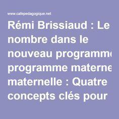 Rémi Brissiaud : Le nombre dans le nouveau programme maternelle : Quatre concepts clés pour la pratique et la formation