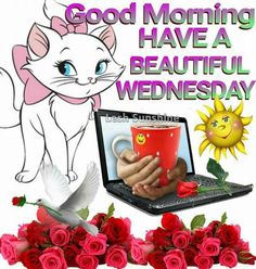 Good Morning, Have A Beautiful Wednesday good morning wednesday wednesday quotes…