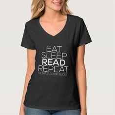 Eat Sleep Read Repeat V-Neck Tee http://www.zazzle.com/eat_sleep_read_repeat_v_neck_tee-235309854114341784?rf=238756979555966366&tc=PtMPrssKRMmotReadQuote                                       Eat Sleep Read Repeat V-Neck Tee      $31.95   by  Vilmas_Book_Blog