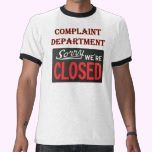 """This humorous design has the text, """"Complaint Department"""" and then a sign reading, """"Sorry, We're Closed"""".... The best way to tell people who see you that you don't wanna hear it!  Complaint Department - We're Closed  by kdspenart  19 different gifts with this design - Repin :)"""