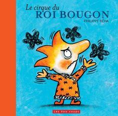 Cirque du roi Bougon (Le) (incluant des autocollants en cadeau) - Philippe Beha