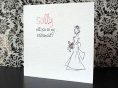 WILL YOU WOULD YOU BE MY BRIDESMAID CARD