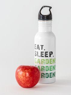 """Eat Sleep GARDEN! GARDEN! GARDEN! | Gardeners' World Gardening T-shirt"" Water Bottle by BusyBeeGarden | Redbubble"