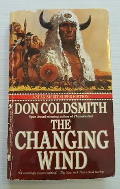 Spanish Bit Saga: The Changing Wind No. 1 by Don Coldsmith (1990, Paperback) in Books, Fiction & Literature | eBay