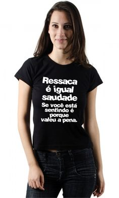 Dica #palcofashion #Camiseta - Ressaca e saudade #moda #fashion