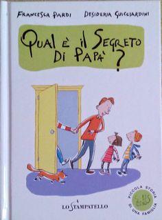 """""""Qual'è il segreto di papà"""" scritto da Francesca Pardi, illustrato da Desideria Guicciardini e pubblicato da Lo Stampatello Editore, un bellissimo libro per parlare di omosessualità. #librinoncensurabili"""