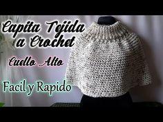 CAPITA TEJIDA a GANCHO con CUELLO ALTO/MAÑANITA TEJIDA muy facil y en un dia!! - YouTube Crochet Gloves, Crochet Scarves, Knit Crochet, Crochet Poncho Patterns, Crochet Tablecloth, Capelet, Crochet Videos, Loom Knitting, Mitten Gloves
