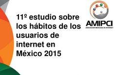 Estudio de Hábitos de los Usuarios de Internet en México 2015 - http://webadictos.com/2015/05/19/habitos-usuarios-de-internet-en-mexico-2015/?utm_source=PN&utm_medium=Pinterest&utm_campaign=PN%2Bposts