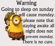 My daughter sent me this.... We do not live for Mondays!!!!