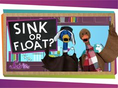Join Jessi and some new friends for an experiment to see what sinks, and what floats! - [online video]