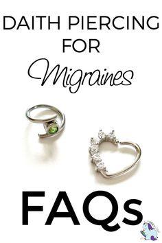 Daith Piercings for Migraines - FAQs #Daith #Migraines
