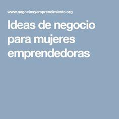 Ideas de negocio para mujeres emprendedoras