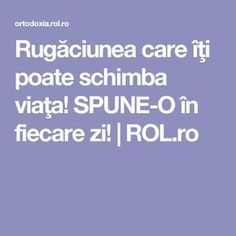 SPUNE-O în fiecare zi! Just Pray, Daily Prayer, Prayers, God, Teas, Romania, Remedies, Advice, Fitness