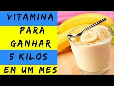 vitamina para engordar rapido /dieta para engordar rapido/como engordar rapido - YouTube