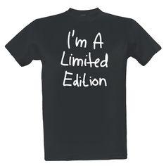 25ff4db26573 Pořiďte si úžasný produkt Tričko s potiskem I m a limited edition. Rychlé  dodání