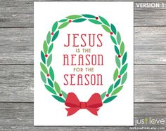 Jesus is the Reason for the Season  Christmas Art by JustLovePrints, $9.00