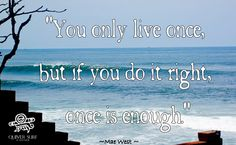 Great Mae West quote!
