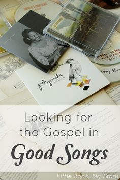 """I grew up on good music, but I want to introduce my daughters to artists who infuse their works with the gospel, who inscribe on their works Bach's inscription, """"Gloria Sol Deo."""" Glory to God alone. - """"Looking for the Gospel in Good Songs"""" 