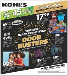 Here are the highlights of the Kohl's Black Friday deals for 2015. Doors open at 6pm Thursday & shoppers will earn $15 in Kohl's cash for every $50 spent.