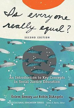 Get Book Is Everyone Really Equal?: An Introduction to Key Concepts in Social Justice Education (Multicultural Education Series) Author Özlem Sensoy , Robin DiAngelo, et al. Banks, Robin, Teachers College, Life Coach Training, Social Environment, Leadership Coaching, Early Childhood Education, Learning To Be, Children And Family