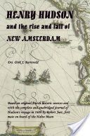 Henry Hudson and the Rise and Fall of New Amsterdam