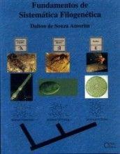 Fundamentos de Sistemática Filogenética Dalton de Souza Amorim Holos Editora, 3ª edição, 2002 ISBN: 8586699365  Tipo: Brochura  Número de páginas: 156