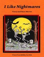 I Like Nightmares by Tracey and Vance Marino. Intermediate-level piano solo for Halloween. Paperback, 4 pp.
