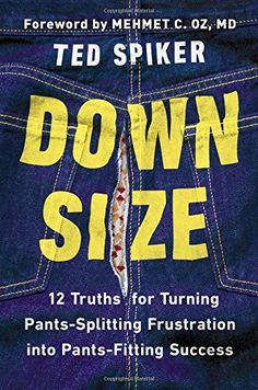 Down Size: 12 Truths for Turning Pants-Splitting Frustration into Pants-Fitting Success by Ted Spiker http://www.amazon.com/dp/1594631913/ref=cm_sw_r_pi_dp_ufmTub1CQJSD2