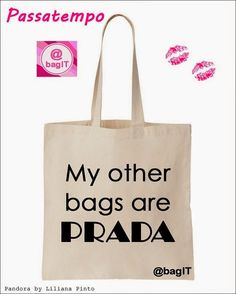 Passatempo: My other bags are Prada - @bagIT | Pandora by Liliana Pinto